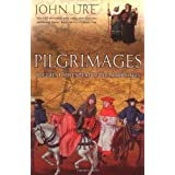 Pilgrimages: The Great Adventure Of the Middle Agesby John Ure