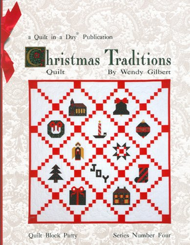 Christmas Traditions Quilt (Quilt in a Day) (Quilt in a Day Series)