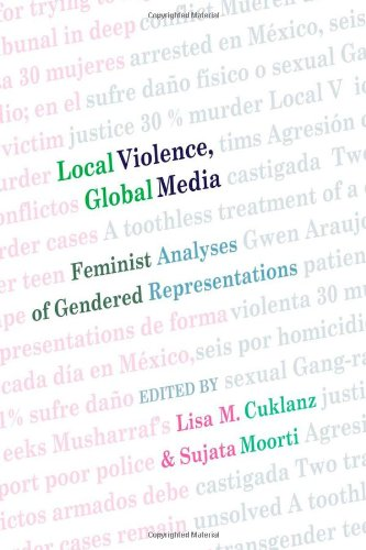Local Violence, Global Media: Feminist Analyses of Gendered Representations (Intersections in Communications and Culture)