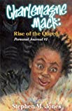 Charlemagne Mack: Rise of the Queen