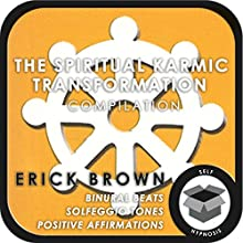 The Spiritual Karmic Transformation Hypnosis Compilation Discours Auteur(s) : Erick Brown Narrateur(s) : Erick Brown