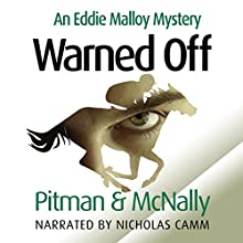 Warned Off: The Eddie Malloy Series, Book 1 (       UNABRIDGED) by Richard Pitman, Joe McNally Narrated by Nicholas Camm