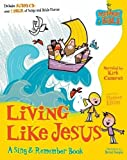 img - for Living Like Jesus: A Sing & Remember Book (Memory Bible Sing & Remember Book) book / textbook / text book