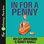 In for a Penny: The Granny Series | Nancy Naigle,Kelsey Browning