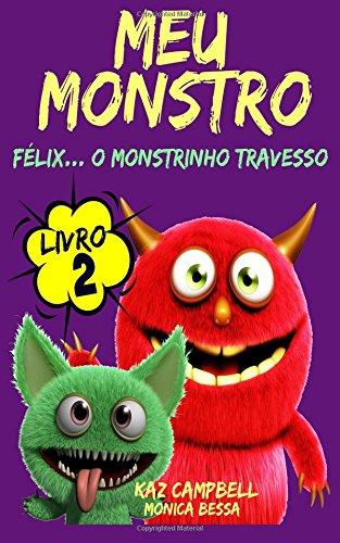 Meu Monstro - Livro 2 - Félix. . . O Monstrinho Travesso