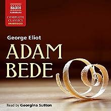 Adam Bede (       UNABRIDGED) by George Eliot Narrated by Georgina Sutton
