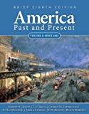 America Past and Present, Brief Edition, Volume 2 (8th Edition)