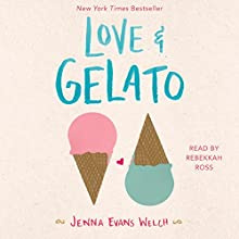Love & Gelato Audiobook by Jenna Evans Welch Narrated by Rebekkah Ross