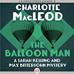 The Balloon Man (       UNABRIDGED) by Charlotte MacLeod Narrated by Andi Arndt
