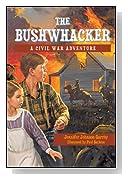 The Bushwhacker: A Civil War Adventure