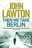 Then We Take Berlin (Joe Wilderness series) (English Edition)