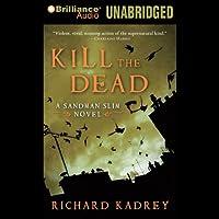 Kill the Dead: Sandman Slim, Book 2 (       UNABRIDGED) by Richard Kadrey Narrated by MacLeod Andrews
