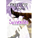 Surrender (Surrender - Book 1) ~ Melody Anne