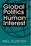 img - for By Mel Gurtov Global Politics in the Human Interest, 5th Edition (5th Edition) book / textbook / text book