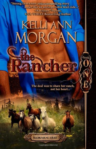 The Rancher: Redbourne Series Book One - Cole's Story by Kelli Ann Morgan