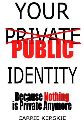 Your Public Identity: Because Nothing is Private Anymore