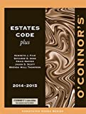 img - for O'Connor's Estates Code Plus 2014-2015 book / textbook / text book