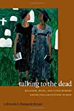 Talking to the Dead: Religion, Music, and Lived Memory among Gullah/Geechee Women