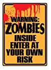 Warning Zombies Inside Enter at Your Own Risk Tin Sign