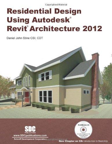 Residential Design Using Autodesk Revit Architecture 2012