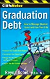img - for CliffsNotes Graduation Debt: How to Manage Student Loans and Live Your Life by Gobel, Reyna (2010) Paperback book / textbook / text book