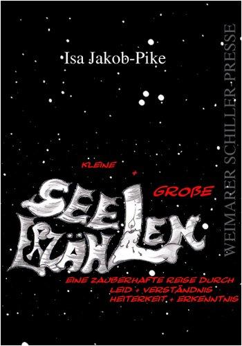 Buch: Kleine + Große Seelen erzählen von Isa Jakob-Pike