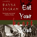 Eat Your Heart Out | Dayna Ingram