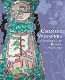 Chinese Whispers: Chinoiserie in Britain, 1650-1930