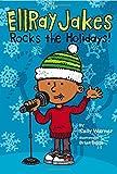 Ellray Jakes Rocks the Holidays! Sally Warner