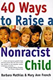 img - for 40 Ways to Raise a Nonracist Child book / textbook / text book