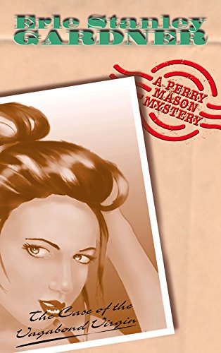 Case Of The Vagabond Virgin: A Perry Mason Mystery
