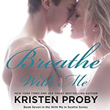 Breathe with Me Audiobook by Kristen Proby Narrated by Jennifer Mack, Eric Michael Summerer
