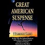 Great American Suspense | Edgar Allan Poe,Nathaniel Hawthorne,Ambrose Bierce, more