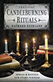 Practical Candleburning Rituals: Spells & Rituals for Every Purpose