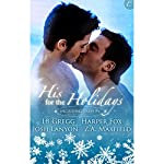 His for the Holidays | Josh Lanyon,Z. A. Maxfield,L. B. Gregg,Harper Fox