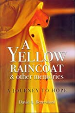 A yellow raincoat &amp; other memories A journey of hope