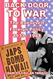 Back Door to War: The Roosevelt Foreign Policy  1993 - 1941