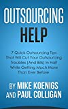 Outsourcing Tips: 7 Quick Outsourcing Tips That Will Cut Your Outsourcing Troubles In Half