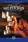 img - for Spiritual Milestones: A guide to celebrating your children's spiritual passages (Heritage Builders) book / textbook / text book