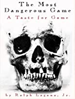 The Most Dangerous Game: A Taste for Game (A Most Dangerous Series)
