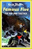 Enid Blyton Five Run Away Together (The Famous Five Series I)
