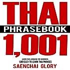 Thai Phrasebook: 1001 Easy to Learn Thai Phrases Hörbuch von Saenchai Glory Gesprochen von: Kevin Collins