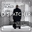 The Dispatcher Audiobook by John Scalzi Narrated by Zachary Quinto
