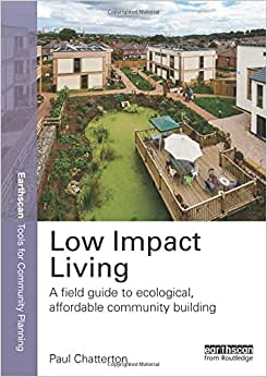 Low Impact Living: A Field Guide To Ecological, Affordable Community Building (Earthscan Tools For Community Planning)