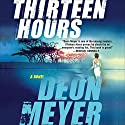 Thirteen Hours (       UNABRIDGED) by Deon Meyer, K. L. Seegers (translator) Narrated by Simon Vance