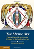 img - for The Mystic Ark: Hugh of Saint Victor, Art, and Thought in the Twelfth Century book / textbook / text book