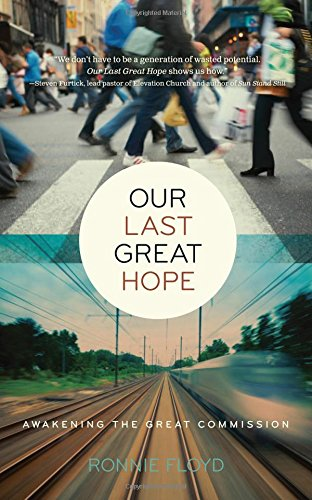 Our Last Great Hope: Awakening the Great Commission
