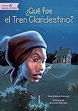 img - for  Qu  fue el Tren Clandestino? (Quien Fue? / Who Was?) (Spanish Edition) book / textbook / text book