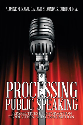 processing-public-speaking-perspectives-in-information-production-and-consumption-english-edition