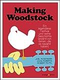 Making Woodstock: Ein legendäres Festival und seine Geschichte (erzählt von denen, die es bezahlt haben)